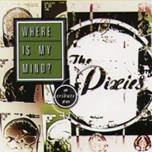 Where is my mind? - Pixies